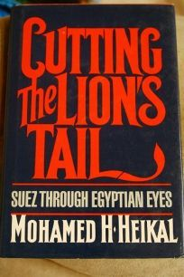 Cutting the Lions Tail: Suez Through Egyptian Eyes