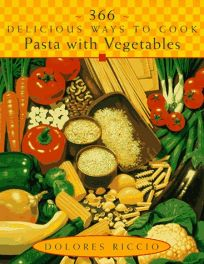 366 Delicious Ways to Cook Pasta with Vegetables
