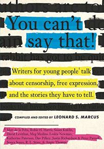 You Can't Say That! Writers for Young People Talk About Censorship