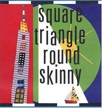 Square Triangle Round Skinny