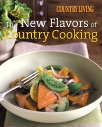 The New Flavors of Country Cooking