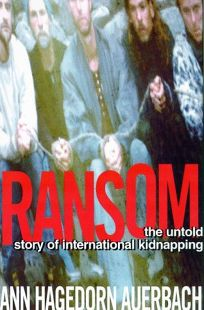 Ransom: The Untold Story of International Kidnapping