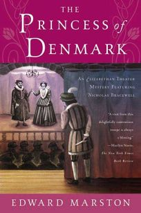 The Princess of Denmark: An Elizabethan Theater Mystery Featuring Nicholas Bracewell