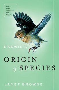 Darwins Origin of Species: A Biography
