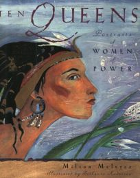 TEN QUEENS: Portraits of Women of Power