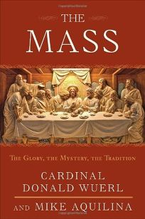 The Mass: The Glory