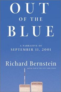 OUT OF THE BLUE: A Narrative of September 11