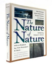 The Nature of Nature: New Essays from Americas Finest Writers on Nature