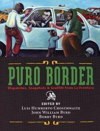 PURO BORDER: Dispatches