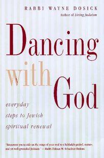 Dancing with God: Everyday Steps to Jewish Spiritual Renewal