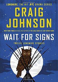 Wait for Signs: Twelve Longmire Stories