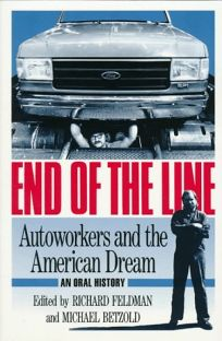 End of the Line: Autoworkers and the American Dream