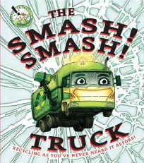 The Smash! Smash! Truck: Recycling As Youve Never Heard it Before