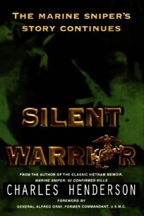 Silent Warrior: The Marine Snipers Vietnam Story Continues