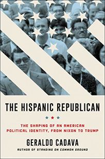 The Hispanic Republican: The Shaping of an American Political Identity