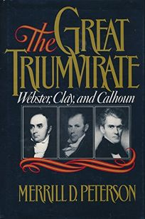The Great Triumvirate: Webster