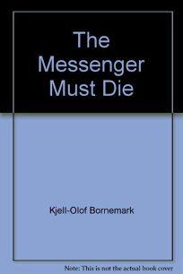 The Messenger Must Die