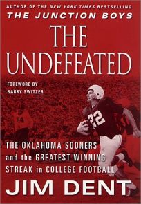 THE UNDEFEATED: The Oklahoma Sooners and the Greatest Winning Streak in College Football History