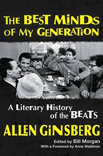 The Best Minds of My Generation: A Literary History of the Beats As Taught by Allen Ginsberg.