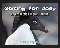 Waiting for Joey: An Antarctic Penguin Journal