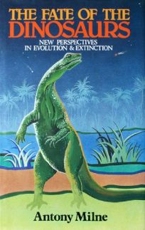 Fate of the Dinosaurs: New Perspectives in Evolution and Extinction