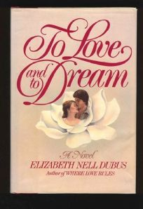To Love and to Dream