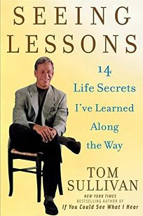 Seeing Lessons: 14 Life Secrets Ive Learned Along the Way