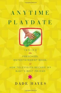 Anytime Playdate: Inside the Preschool Entertainment Boom