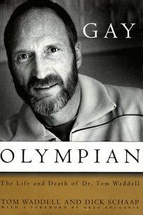 Gay Olympian: The Life and Death of Dr. Tom Waddell