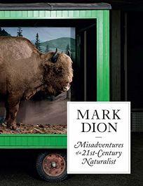 Mark Dion: Misadventures of a 21st-Century Naturalist