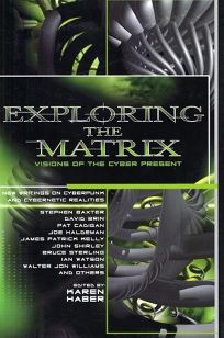 EXPLORING THE MATRIX: Visions of the Cyber Future