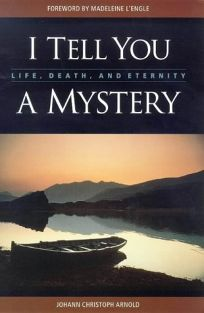 I Tell You a Mystery: Life