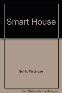 Smart House: The Coming Revolution in Housing