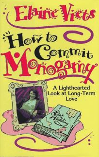 How to Commit Monogamy: A Lighthearted Look at Long-Term Love
