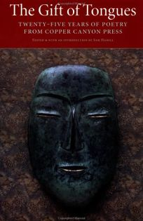 The Gift of Tongues: Twenty-Five Years of Poetry from Copper Canyon Press