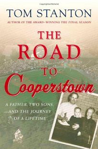 THE ROAD TO COOPERSTOWN: A Father
