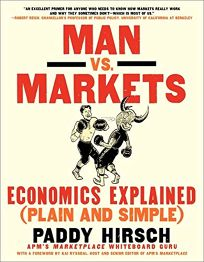 Man vs. Markets: Economics Explained Plain and Simple