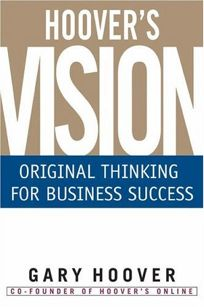 HOOVERS VISION: Original Thinking for Business Success