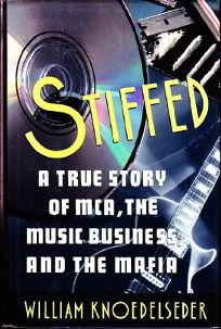 Stiffed: A True Story of MCA