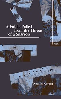A Fiddle Pulled from the Throat of a Sparrow
