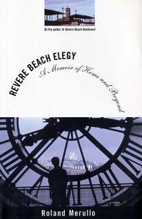REVERE BEACH ELEGY: A Memoir of Home and Beyond