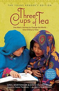 Three Cups of Tea: One Mans Journey to Change the World... One Child at a Time