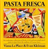 Pasta Fresca: An Exuberant Collection of Fresh