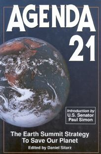 Agenda 21: The Earth Summit Strategy to Save Our Planet