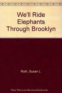 Well Ride Elephants Through Brooklyn