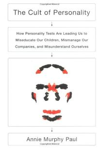 CULT OF PERSONALITY: How Personality Tests Are Leading Us to Miseducate Our Children