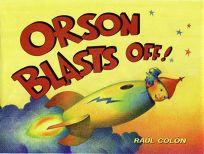 ORSON BLASTS OFF!