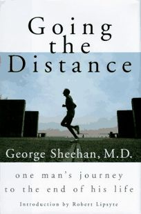 Going the Distance:: One Mans Journey to the End of His Life