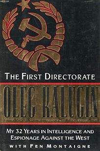 The First Directorate: My 32 Years in Intelligence and Espionage Against the West