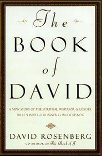 The Book of David: A New Story of the Spiritual Warrior and Leader Who Shaped Our Inner Consciousne SS